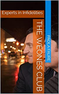 The Weones Club: Experts in Infidelities (English Edition)