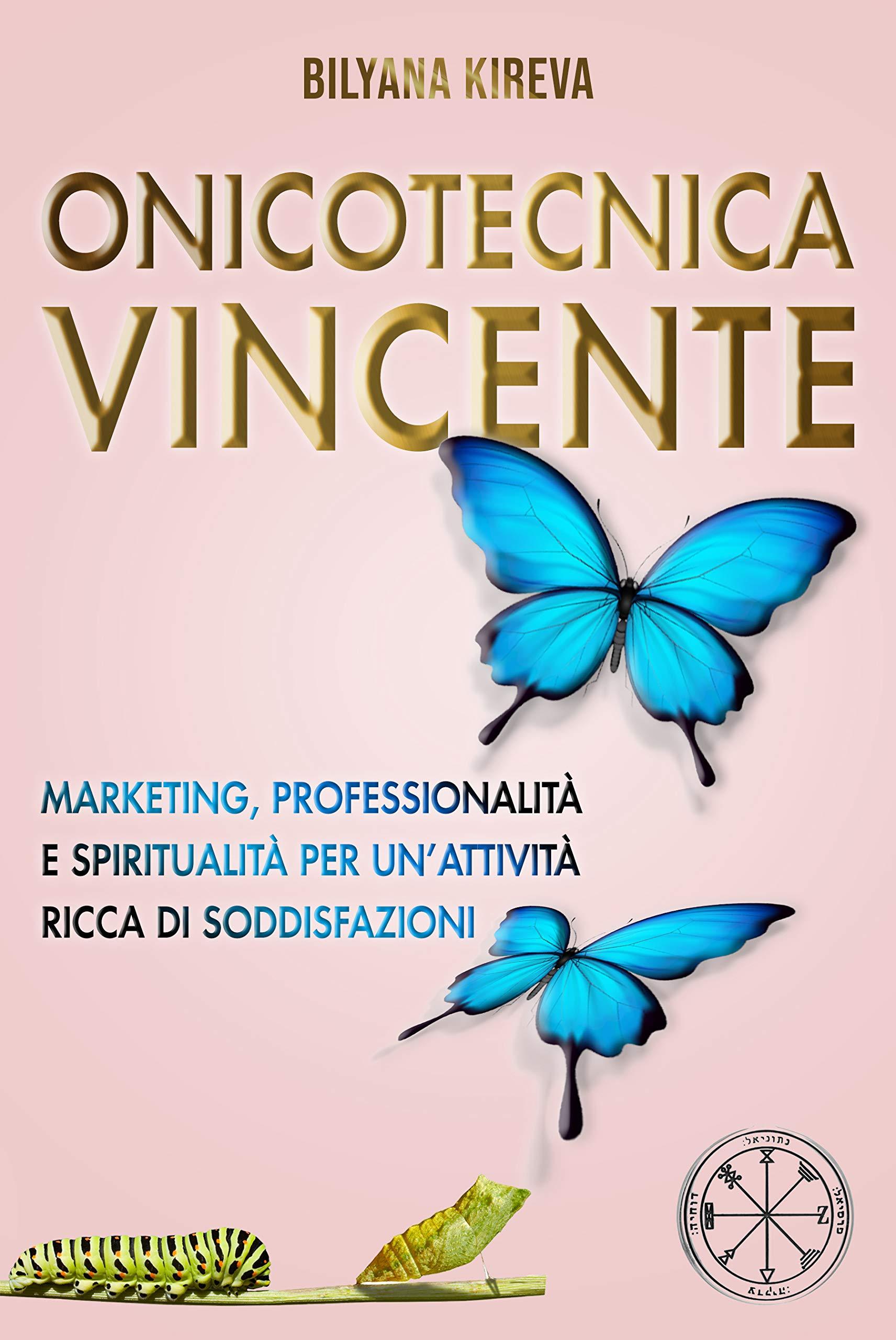 Onicotecnica Vincente: Marketing, professionalità e spiritualità per un'attività ricca di soddisfazioni (Italian Edition)