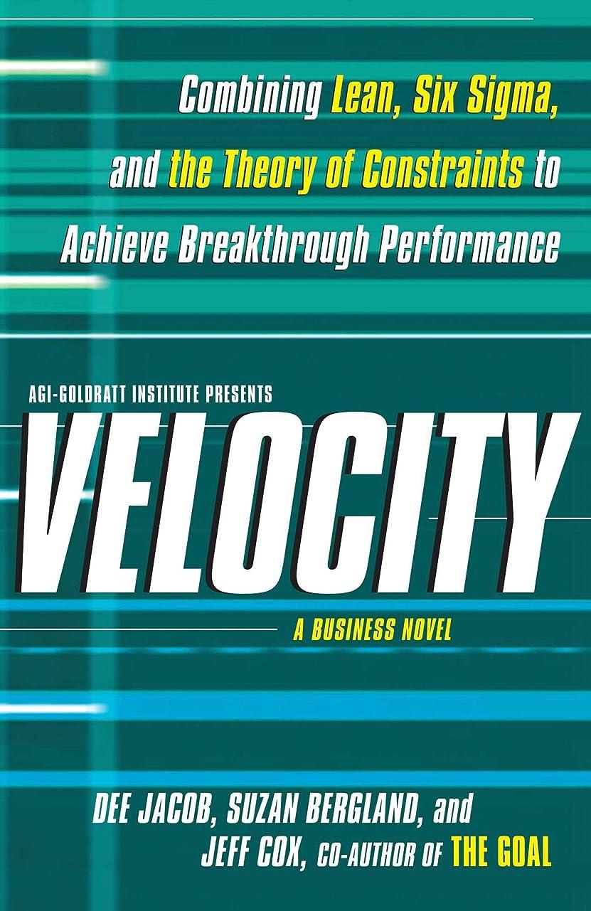 限定蘇生する恥ずかしさVelocity: Combining Lean, Six Sigma and the Theory of Constraints to Achieve Breakthrough Performance - A Business Novel (English Edition)