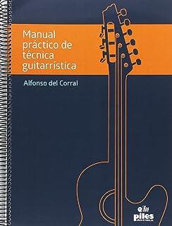Manual Práctico de Técnica Guitarrística [2 volumenes]