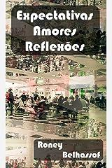 Expectativas, amores, reflexões (Portuguese Edition) Kindle Edition