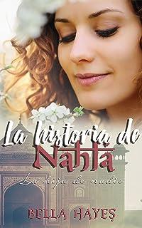 La Historia de Nahla: La Hija de Nadie (Trilogía Hermanas Sfeir nº 1)