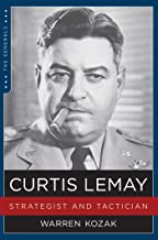 Curtis LeMay: Strategist and Tactician (The Generals)