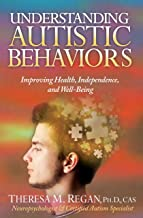 Understanding Autistic Behaviors: Improving Health, Independence, and Well-Being