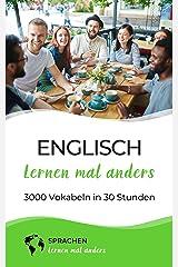Englisch lernen mal anders - 3000 Vokabeln in 30 Stunden: Spielend einfach Vokabeln lernen mit einzigartigen Merkhilfen und Gedächtnistraining für Anfänger und Wiedereinsteiger Kindle Ausgabe