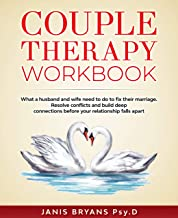 Couple Therapy Workbook: What a husband and wife need to do to fix their marriage. Resolve conflicts and build deep connections before your relationship falls apart
