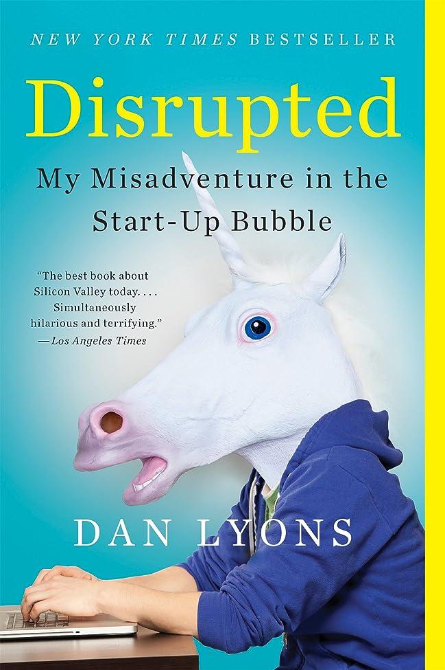 クッション軽減するズボンDisrupted: My Misadventure in the Start-Up Bubble (English Edition)