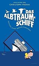 Das Albtraumschiff: Odyssee eines Drehbuchautors. Satire (German Edition)