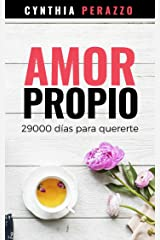 Amor propio: 29000 días para quererte (Desarrollo personal, autoayuda y superación) (Spanish Edition) Kindle Edition