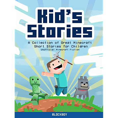 Kid's Stories: A Collection of Great Minecraft Short Stories for Children (Unofficial Minecraft Fiction)