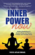 Inner Power NOW: Healing Meditations to Reduce Stress and Pain so Children and Families Thrive