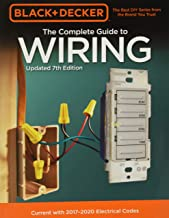 Black & Decker The Complete Guide to Wiring, Updated 7th Edition: Current with 2017-2020 Electrical Codes (Black & Decker ...