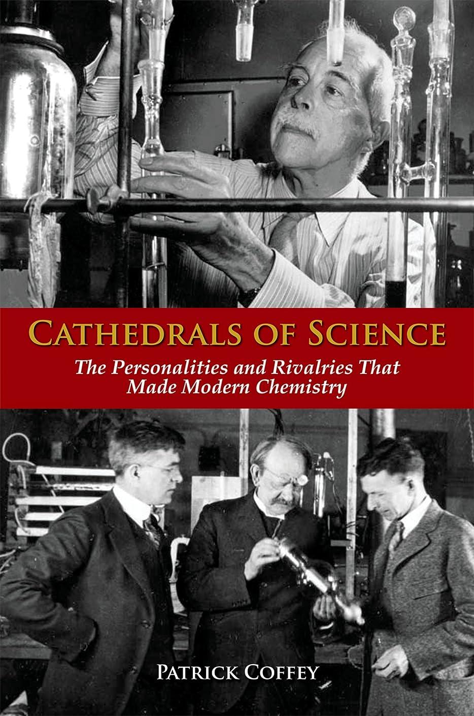 パトロン赤外線ハードリングCathedrals of Science: The Personalities and Rivalries That Made Modern Chemistry (English Edition)
