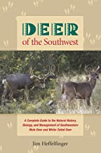 Deer of the Southwest: A Complete Guide to the Natural History, Biology, and Management of Southwestern Mule Deer and White