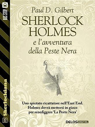 Sherlock Holmes e lavventura della Peste Nera (Sherlockiana)