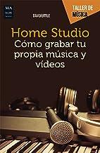 Home Studio: Cómo grabar tu propia música y vídeos (Taller de música) (Spanish Edition)