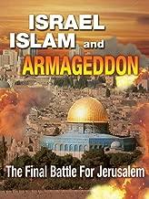 Israel, Islam, and Armageddon