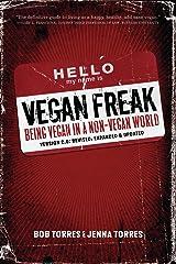 Vegan Freak: Being Vegan in a Non-Vegan World (Tofu Hound Press) Kindle Edition
