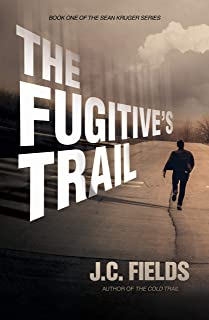 The Fugitive's Trail (The Sean Kruger Series Book 1)