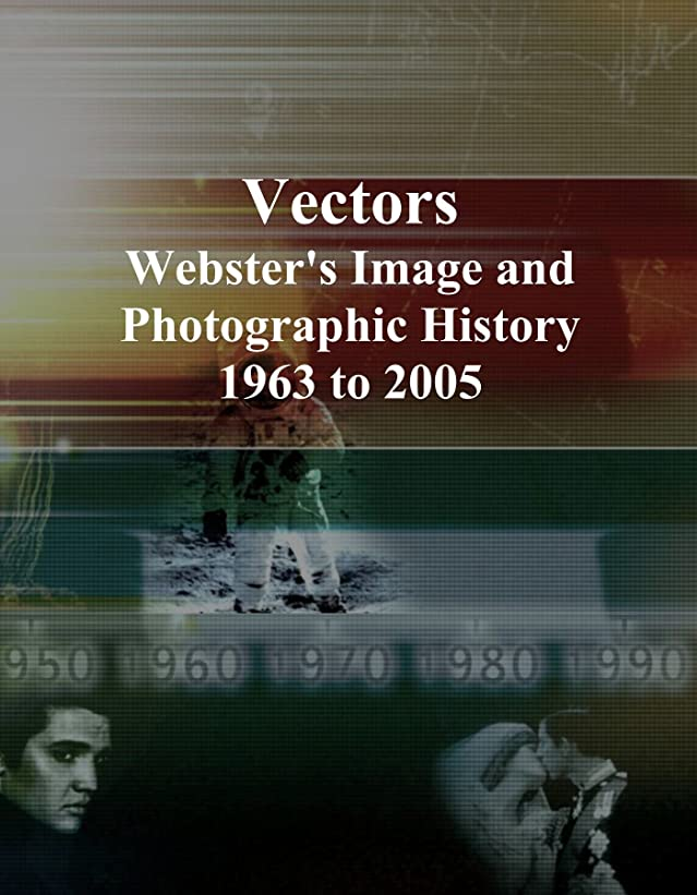 広告恐れ急襲Vectors: Webster's Image and Photographic History, 1963 to 2005
