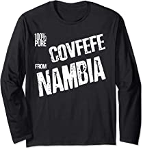 Covfefe from Nambia President Trump Quote Meme Long Sleeve T-Shirt