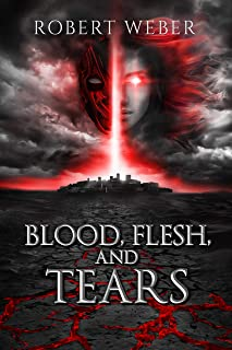 Blood, Flesh, and Tears (English Edition)