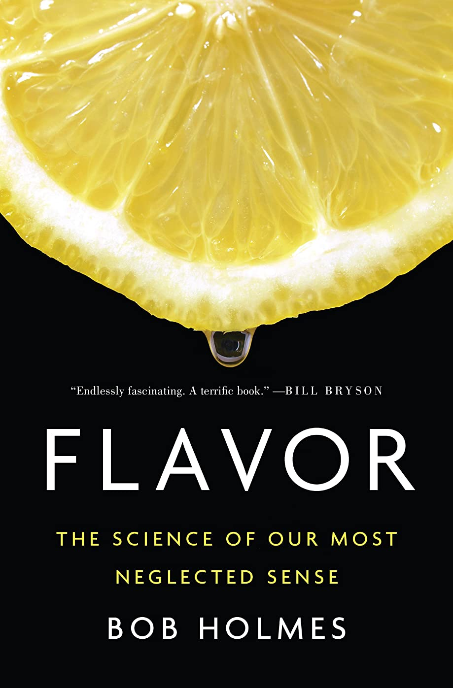 堂々たる思いやりのある鼓舞するFlavor: The Science of Our Most Neglected Sense (English Edition)
