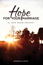 Hope for Your Marriage: 31 War Room Prayers