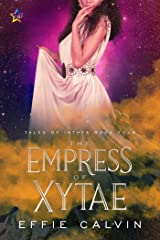 The Empress of Xytae (Tales of Inthya Book 4) Kindle Edition