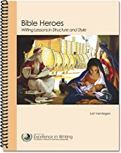Bible Heroes: Writing Lessons in Structure and Style by Lori Verstegen (2013-08-02)