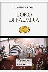 L'ORO DI PALMIRA (Quintilio, Vita tra Repubblica e Impero Vol. 8) Formato Kindle