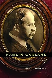 Hamlin Garland: A Life
