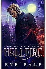 Hellfire: A Voracious Vampire World Prequel (Voracious Vampires of Las Vegas) (English Edition) Format Kindle
