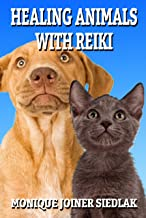 Healing Animals with Reiki (Body Mind and Soul Book 5)