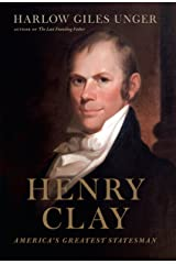 Henry Clay: America's Greatest Statesman Kindle Edition