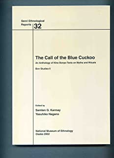 The call of the blue cuckoo―An anthology of nine bonpo texts on myths and rituals (国立民族学博物館調査報告―Bon studies (32))