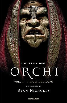 La guerra degli Orchi - 1. I figli del lupo