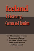 Iceland History, Culture and Tourism: Travel Information, Tourism, Environment, People, Government, Politics, Landscapes of Settlement in Northern Iceland