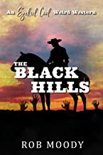 The Black Hills: An Ezekiel Cool Weird Western