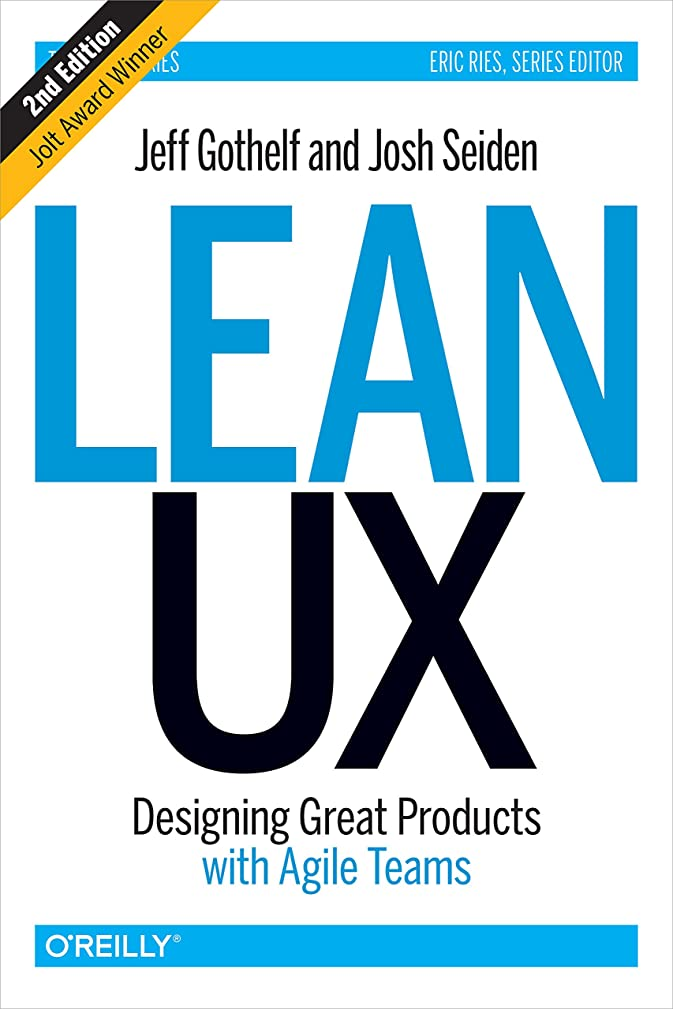 バリケード欠陥発送Lean UX: Designing Great Products with Agile Teams (English Edition)