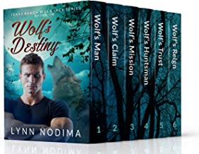 Wolf's Destiny: Texas Ranch Wolf Pack Series Complete Books 1-6 (Texas Ranch Wolf Pack Book Set)