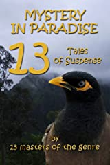 MYSTERY IN PARADISE 13 Tales of Suspense Kindle Edition
