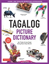 Tagalog Picture Dictionary: Learn 1500 Tagalog Words and Expressions - The Perfect Resource for Visual Learners of All Ages (Includes Online Audio) (Tuttle Picture Dictionary)