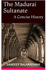 The Madurai Sultanate: A Concise History Kindle Edition