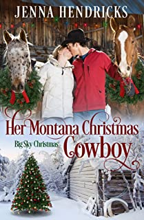 Her Montana Christmas Cowboy: Clean & Wholesome Christmas Cowboy Romance (Big Sky Christmas Book 1)