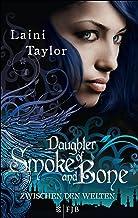 Daughter of Smoke and Bone: Zwischen den Welten (German Edition)