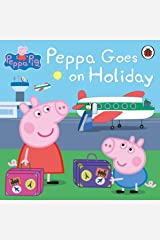 Peppa Pig: Peppa Goes on Holiday Kindle Edition