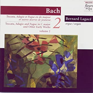 Toccata, Adagio & Fugue In C Major (BWV 564) and Other Early Works. Vol.2 (Bach)