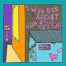 I Wish Das Racist Were Still Together [Explicit]
