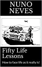 Fifty Life Lessons: How to face life as it really is! (Beyond the Belly Button Book 1)